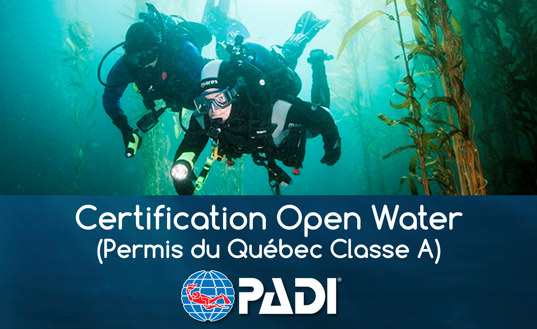 Certification Open Water PADI (Québec Classe A) - (2 jours)