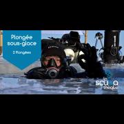 Plongée sous-glace - Prochaine date 6 ou 13 mars 2021