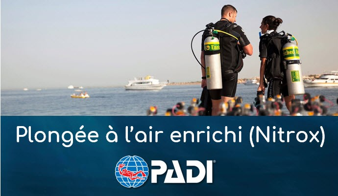 Plongeur à l'air enrichi (NITROX) - Spécialité PADI (prochaine date: 17 juin 2021)